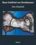 Hans Gottfried von Stockhausen Band 1: Glasbild - The Autonomous Panel